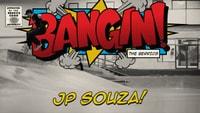 BANGIN: JP SOUZA