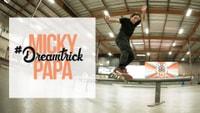 MICKY PAPA'S #DREAMTRICK