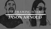 THE DRAWING BOARD: JASON ARNOLD