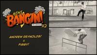 MINI BANGIN: ANDREW REYNOLDS AND FIGGY