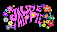 JAWS IS A HIPPIE