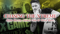 CHASING THE XTREME: NYJAH HUSTON, ANIMAL CHIN, AND WEIRD RAVES