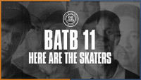 BATB 11: HERE ARE THE SKATERS