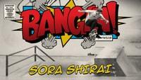 BANGIN: SORA SHIRAI