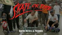 SKATE OR DICE: DAVID REYES BIRTHDAY EDITION