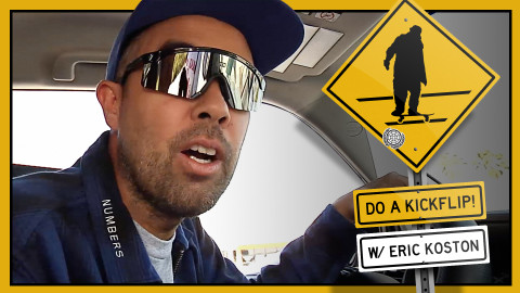 DO A KICKFLIP! WITH ERIC KOSTON IN PASADENA