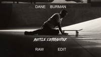 SEVEN MINUTES OF RAW, UNADULTERATED DANE BURMAN