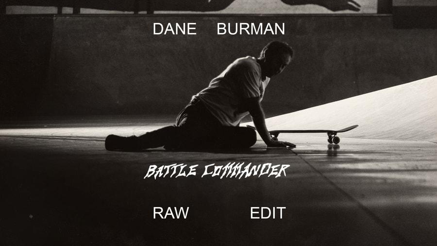 SEVEN MINUTES OF RAW, UNADULTERATED DANE BURMAN