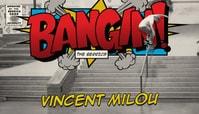 BANGIN: VINCENT MILOU