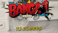 BANGIN: TJ ROGERS