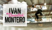 IVAN MONTEIRO'S #DREAMTRICK — LEDGE EDITION