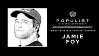 JAMIE FOY: 2018 POPULIST NOMINEE