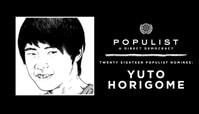 YUTO HORIGOME: 2018 POPULIST NOMINEE