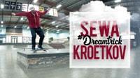 SEWA KROETKOV'S #DREAMTRICK