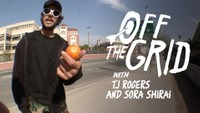 OFF THE GRID WITH TJ ROGERS & SORA SHIRAI