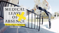 MEDICAL LEAVE OF ABSENCE WITH MATT BERGER: EPISODE 1