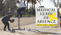 MEDICAL LEAVE OF ABSENCE WITH MATT BERGER: EPISODE 2