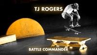 BATTLE COMMANDER: TJ ROGERS