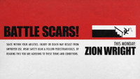 MONDAY: ZION WRIGHT'S BATTLE SCARS