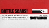 MONDAY: ZION WRIGHT'S BATTLE SCARS
