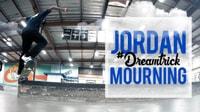 JORDAN MOURNING'S #DREAMTRICK