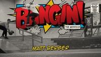 BANGIN: MATT BERGER