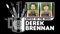 ARTIST OF THE WEEK: DEREK BRENNAN