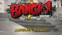 BANGIN: AURELIEN GIRAUD
