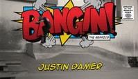 BANGIN: JUSTIN DAMER