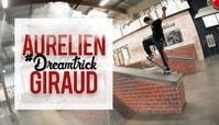 AURELIEN GIRAUD'S #DREAMTRICK