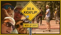 The Best Of 2019: Do a Kickflip!