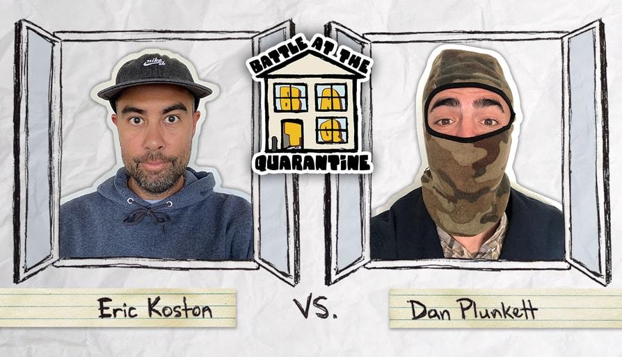 Eric Koston Vs. Dan Plunkett: Battle At The Quarantine