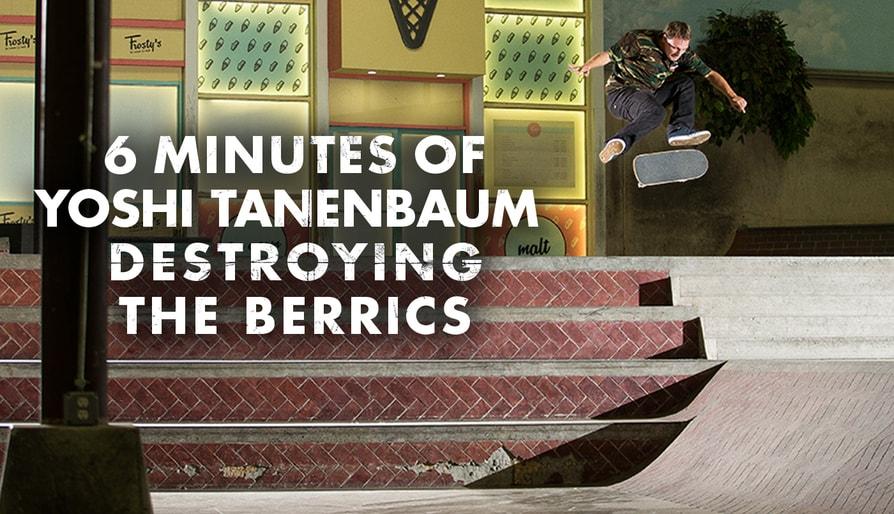 6 Minutes Of Yoshi Tanenbaum Destroying The Berrics