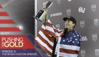 Pushing For Gold Episode 5: Nyjah Huston
