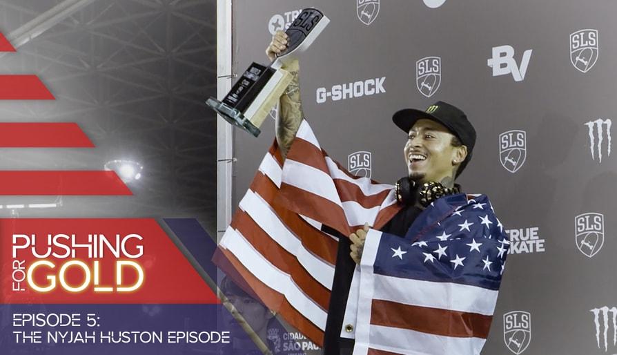 Pushing For Gold Episode 5: Nyjah Huston