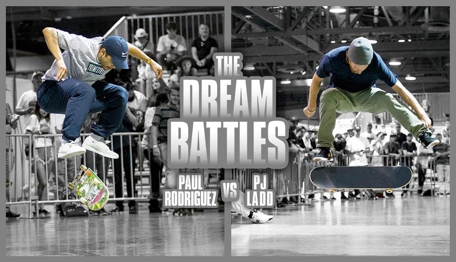 Dream Battle: Paul Rodriguez Vs. PJ Ladd