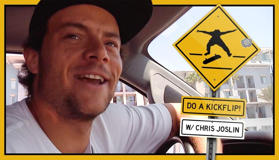 Do a Kickflip! With Chris Joslin