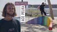 Intros: Ace Pelka