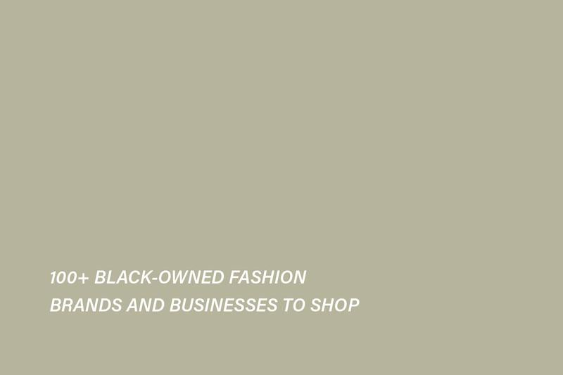 Black-Owned Fashion Brands and Businesses