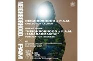 NEIGHBORHOOD x P.A.M. のローンチイベントが GR8 にて開催